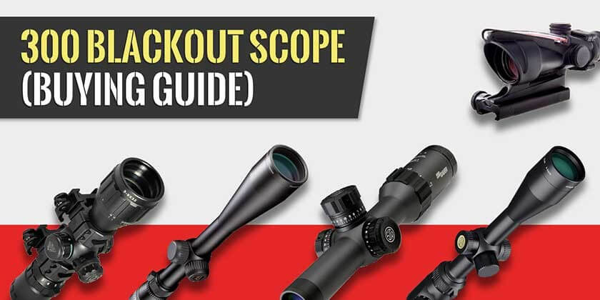 300 Blackout Scope Buying Guide